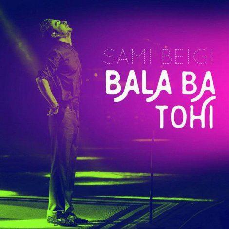 Sami Beigi - 'Bala (Ft Hossein Tohi)'