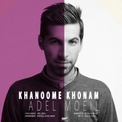 Adel Moeil - 'Khanoome Khoonam'