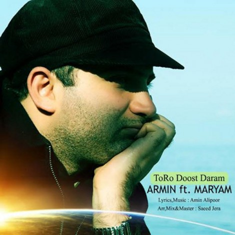 Armin Abedini - 'Toro Dost Daram (Ft Maryam)'