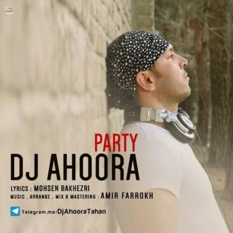 DJ Ahoora - 'Party'