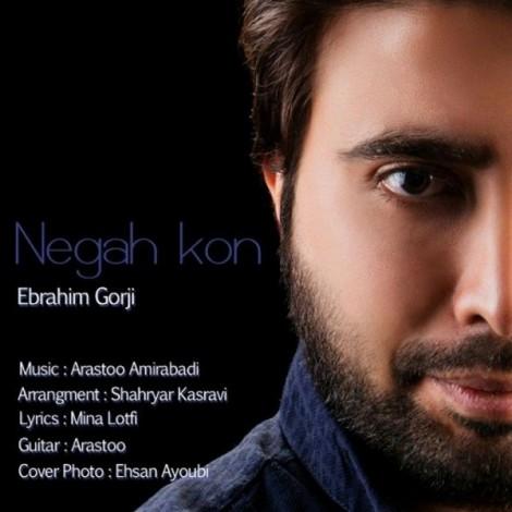 Ebrahim Gorji - 'Negah Kon'