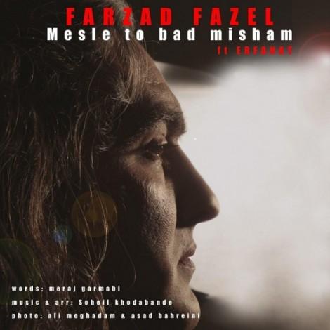 Farzad Fazel - 'Mesle To Bad Misham (Ft Erfanat)'