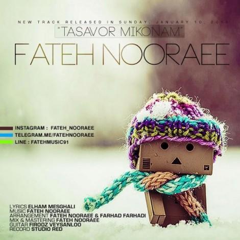 Fateh Nooraee - 'Tasavor Mikonam'