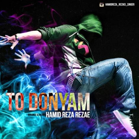 Hamid Reza Rezaei - 'To Donyam'