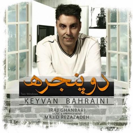 Keyvan Bahrani - 'Do Panjereh'