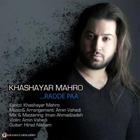 Khashayar Mahro - 'Radde Pa'