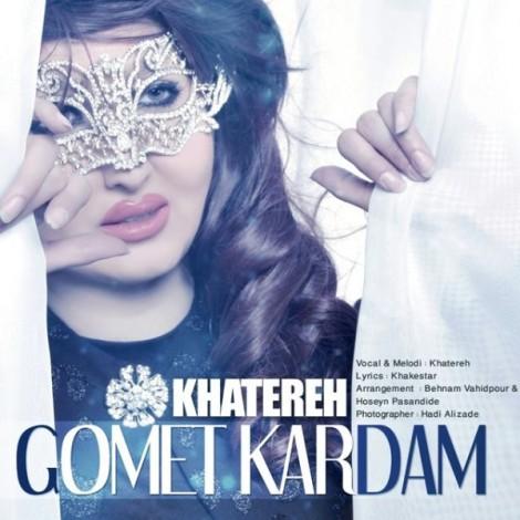 Khatereh - 'Gomet Kardam'