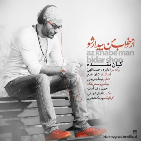 Kian Moghadam - 'Az Khabe Man Bidar Sho'