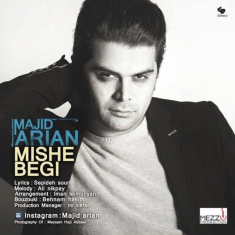 Majid Arian - 'Mishe Begi'