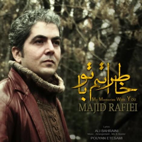 Majid Rafiei - 'Khateratam Ba To'