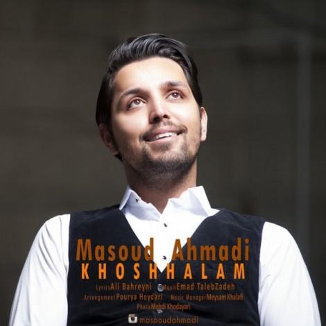 Masoud Ahmadi - 'Khoshhalam'