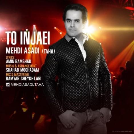 Mehdi Asadi (Taha) - 'To Injaei'