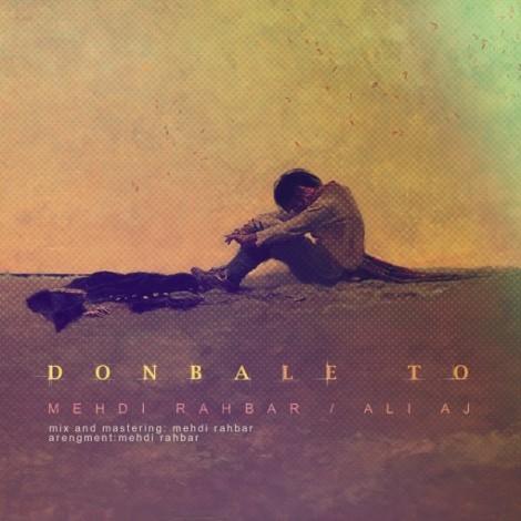 Mehdi Rahbar & Ali AJ - 'Donbale To'