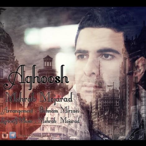 Mehrab Mojarad - 'Aghoosh'