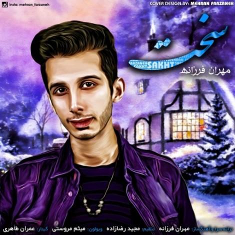 Mehran Farzaneh - 'Sakht'