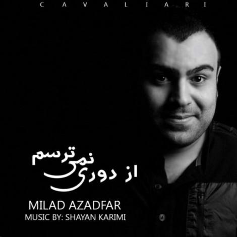 Milad Azadfar - 'Az Doori Nemitarsam'