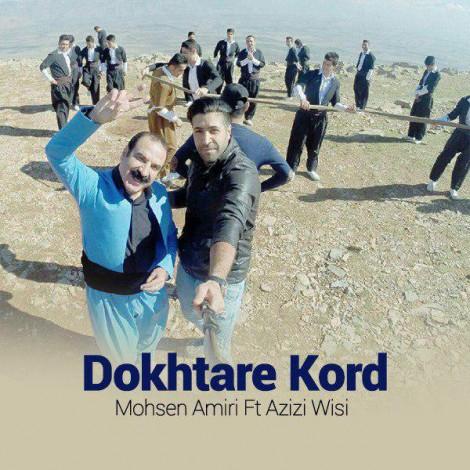 Mohsen Amiri - 'Dokhtare Kord (Ft Azizi Wisi)'
