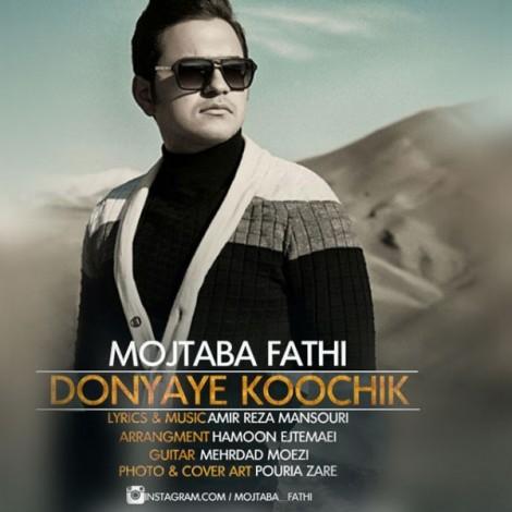 Mojtaba Fathi - 'Donyaye Koochik'