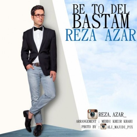 Reza Azar - 'Be To Del Bastam'