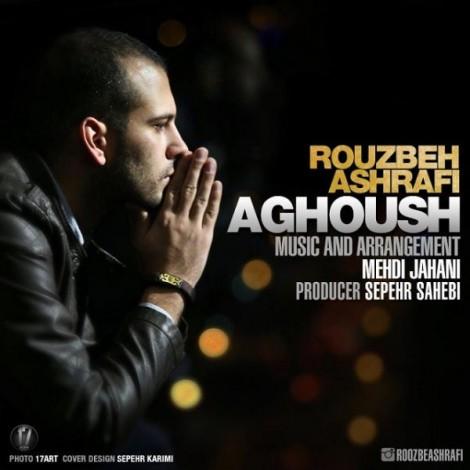 Rouzbeh Ashrafi - 'Aghoush'
