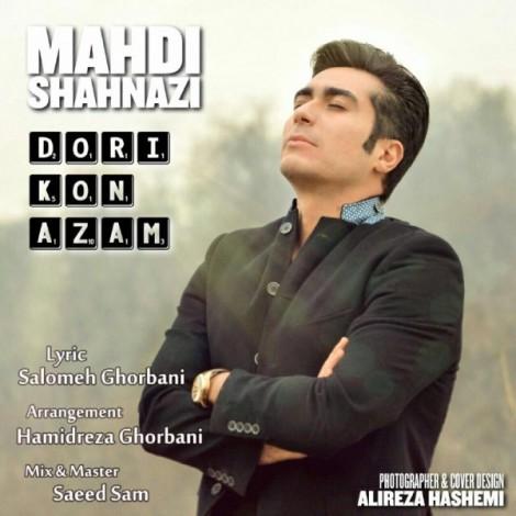 Mahdi Shahnazi - 'Dori Kon Azam'