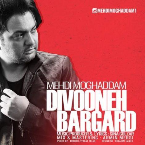 Mehdi Moghaddam - 'Divooneh Bargard'