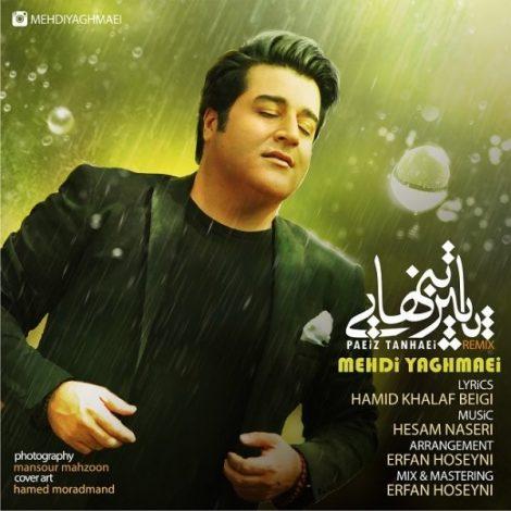 Mehdi Yaghmaei - 'Paeize Tanhaei (Remix)'