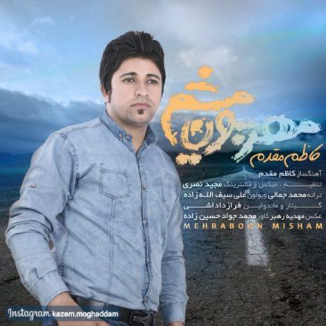 Kazem Moghaddam - 'Mehraboon Misham'
