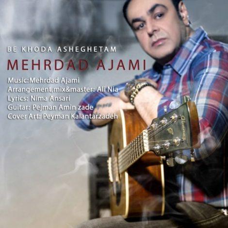 Mehrdad Ajami - 'Be Khoda Asheghetam'
