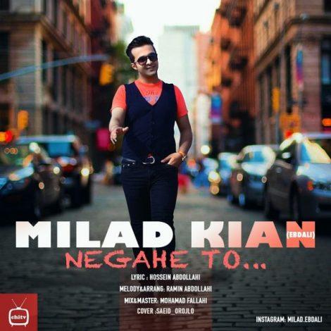 Milad Kian - 'Negahe To'