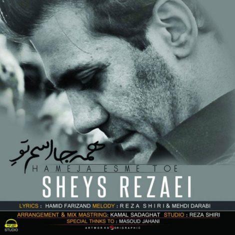 Sheys Rezaei - 'Hameja Esme Toe'