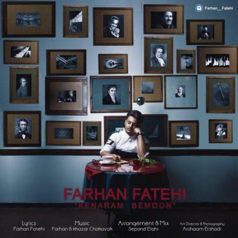 Farhan Fatehi - 'Kenaram Bemoon'