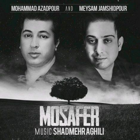 Mohammad Azadpour & Meysam Jamshidpour - 'Mosafer'