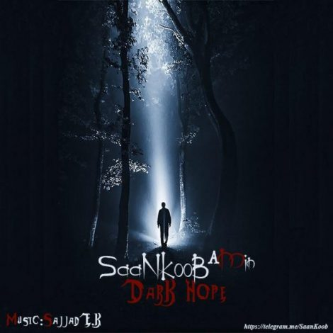 SaaNKooB (A Min) - 'Dark Hope'