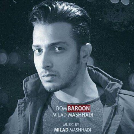 Milad Mashhadi - 'Bom Baroon'