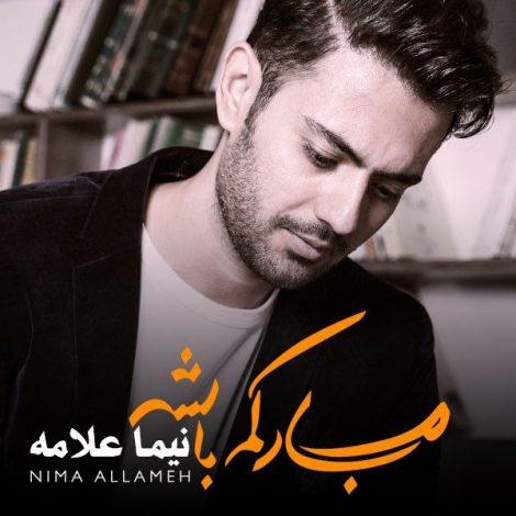 Nima Allameh - 'Mobarakam Bashe'
