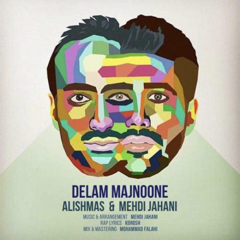 Alishmas & Mehdi Jahani - 'Delam Majnoone'