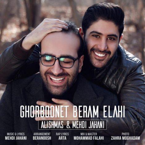 Alishmas & Mehdi Jahani - 'Ghorboonet Beram Elahi'