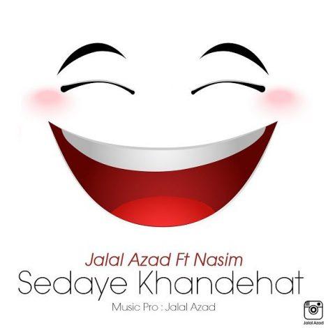 Jalal Azad - 'Sedaye Khandehat (Ft. Nasim)'