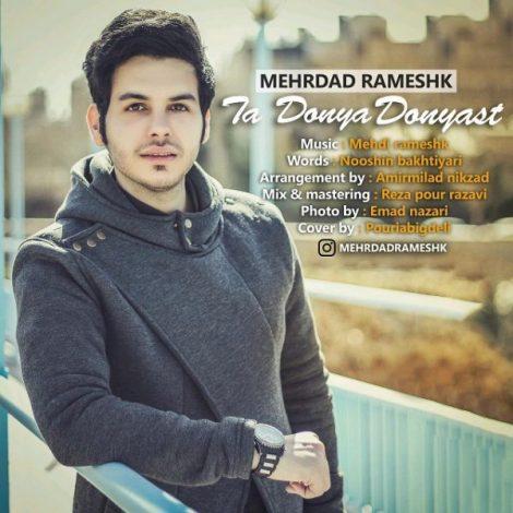 Mehrdad Rameshk - 'Ta Donya Donyast'