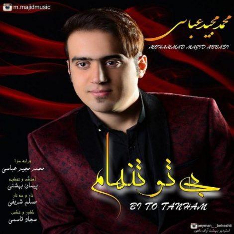 Mohammadmajid Abbasi - 'Bi To Tanham'