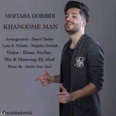 Mojtaba Dorbidi - 'Khanoome Man'