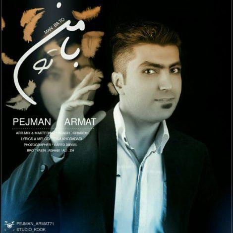 Pejman Armat - 'Man Ba To'