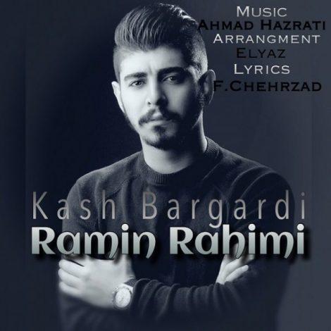 Ramin Rahimi - 'Kash Bargardi'