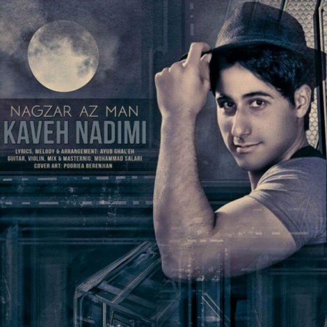 Kaveh Nadimi - 'Nagzar Az Man'