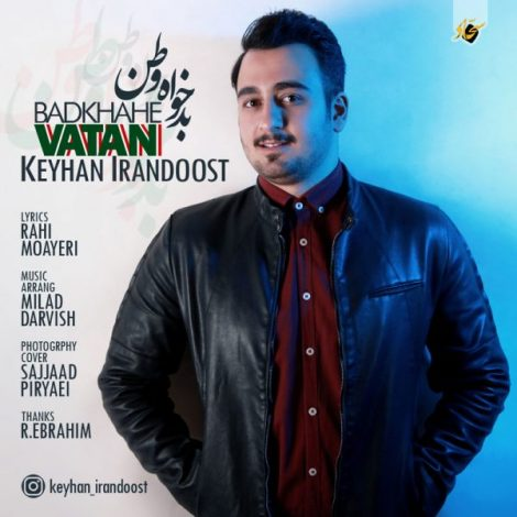 Keyhan Irandoost - 'Badkhahe Vatan'