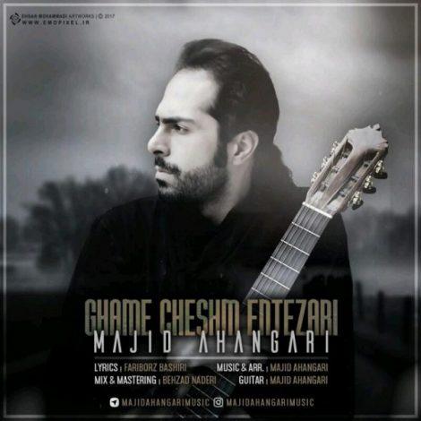 Majid Ahangari - 'Ghame Cheshm Entezari'