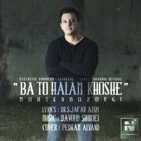 Mohsen Bozorgi - 'Ba To Halam Khoshe'