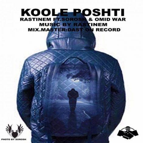 Rastinem - 'Koole Poshti (Ft. Sorosh & Omidwar)'