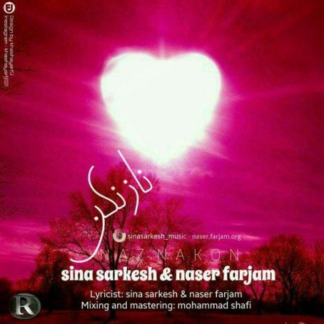 Sina Sarkesh & Naser Farjam - 'Naz Nakon'